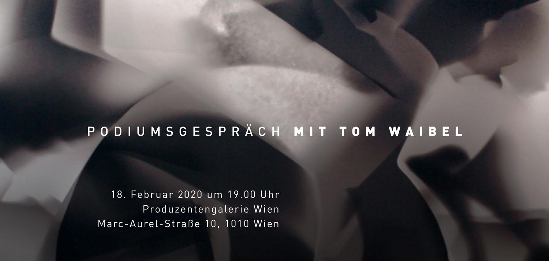 Podiumsgespräch mit Tom Waibel @ Produzentengalerie Wien